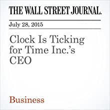Clock Is Ticking for Time Inc.'s CEO (       UNABRIDGED) by Jeffrey A. Trachtenberg Narrated by Ken Borgers