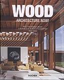 echange, troc Philip Jodidio - Wood Architecture Now !