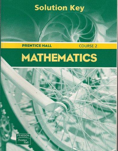 Prentice Hall Mathematics Course 2 (Solution Key)