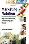 Marketing Nutrition: Soy, Functional...