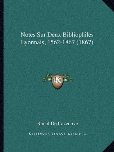 Notes Sur Deux Bibliophiles Lyonnais, 1562-1867 (1867)