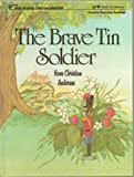 img - for The Brave Tin Soldier by Hans Christian Anderson - Creative Character Building Series, Study Key Included - Hardcover - U. S. Edition 1988 (Published by WORD Inc. Publishing - Study Key Includes: Explaining the Story, Talking About the Truth of the Story, and Applying the Truth of the Story) book / textbook / text book