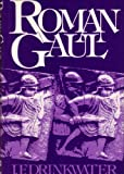 Roman Gaul: The Three Provinces, 58 BC-AD 260 (0709903510) by Drinkwater, J.F.