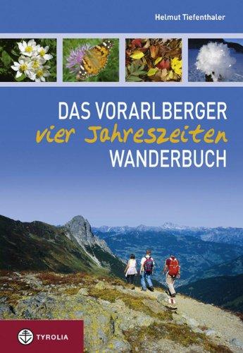 Das Vorarlberger Vier Jahreszeiten Wanderbuch