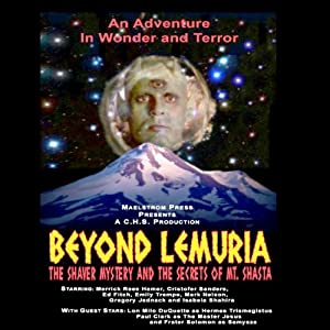 Beyond Lemuria: The Shaver Mystery and The Secrets of Mt. Shasta (Dramatized) | [Poke Runyon]