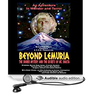 Beyond Lemuria: The Shaver Mystery and The Secrets of Mt. Shasta (Dramatized)
