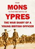 FROM MONS TO THE FIRST BATTLE OF YPRES (English Edition)