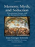 img - for Memory, Myth, and Seduction: Unconscious Fantasy and the Interpretive Process (Psychological Issues) book / textbook / text book