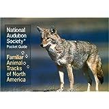 National Audubon Society Pocket Guide to Familiar Animal Tracks (The Audubon Society Pocket Guides)