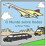 O Mundo sobre Rodas (Portuguese Edition)