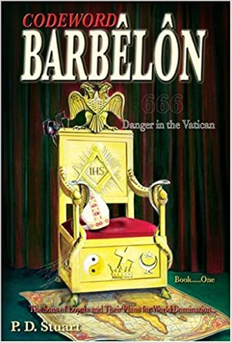 Codeword Barbelon - Danger in the Vatican: The Sons of Loyola and Their Plans for World Domination.... (Bk. 1) written by P.D. Stuart