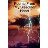 Poems From My Bleeding Heart ~ David Rehak