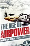 The Age of Airpower (161039108X) by Van Creveld, Martin