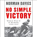 No Simple Victory: World War II in Europe, 1939-1945 Audiobook by Norman Davies Narrated by Simon Vance