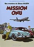 Une aventure de Simon Hardy, Tome 1 : Mission ONU