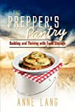 The Preppers Pantry: Building and Thriving with Food Storage
