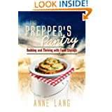 The Prepper's Pantry: Building and Thriving with Food Storage by Anne Lang