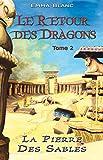 Le retour des dragons: La pierre des sables...