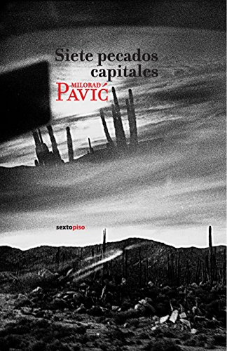 Siete pecados capitales/ Seven deadly sins (Spanish Edition), by Milorad Pavic