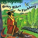 Henry Hikes to Fitchburg Audiobook by D. B. Johnson Narrated by James Naughton