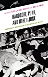 img - for Hardcore, Punk, and Other Junk: Aggressive Sounds in Contemporary Music book / textbook / text book