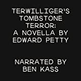 img - for Terwilliger's Tombstone Terror: A Novella by Edward Petty book / textbook / text book