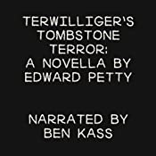 Terwilliger's Tombstone Terror: A Novella by Edward Petty | [Edward Petty]