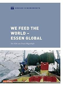We Feed the World - Essen global - Große Kinomomente