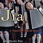 Jia: A Novel of North Korea | Hyejin Kim