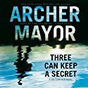 Three Can Keep a Secret: A Joe Gunther Novel, Book 24 (       UNABRIDGED) by Archer Mayor Narrated by Tom Taylorson