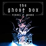 The Ghost Box | Ferrel D. Moore