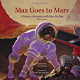 Max Goes to Mars: A Science Adventure with Max the Dog (Science Adventures with Max the Dog series) [Hardcover]