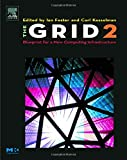 img - for The Grid 2, Second Edition: Blueprint for a New Computing Infrastructure (The Elsevier Series in Grid Computing) book / textbook / text book