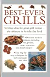 img - for Best-Ever Grills: Sizzling Ideas For Great Grill Recipes - The Ultimate In Healthy Fast Food book / textbook / text book