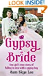 Gypsy Bride: One girl's true story of...