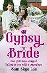 Gypsy Bride: One girl's true story of...
