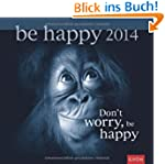 Don't worry, be happy 2014: Wandkalender