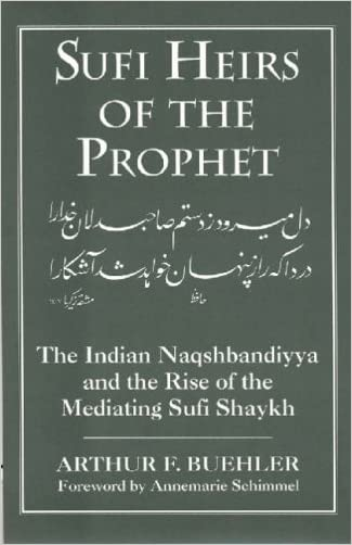 Sufi Heirs of the Prophet (Studies in Comparative Religion (Paperback)) written by Arthur F. Buehler