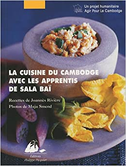 La cuisine du cambodge avec les apprentis de - Recherche apprenti cuisine ...