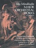 Major Orchestral Works in Full Score (Dover Music Scores) (0486231844) by Mendelssohn, Felix