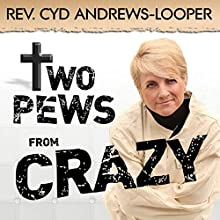 Two Pews from Crazy Audiobook by Cyd Andrews-Looper Narrated by Harley Reese