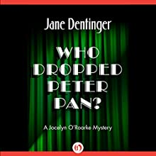 Who Dropped Peter Pan (       UNABRIDGED) by Jane Dentinger Narrated by Jane Dentinger