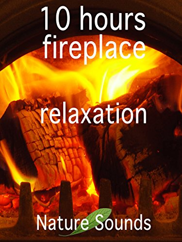 10 hours fireplace relaxation