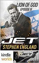 Jet: Lion Of God: Episode Iii (kindle Worlds Novella)