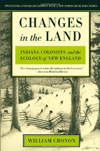 Changes in the Land: Indians, Colonists, and the Ecology...