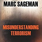 Misunderstanding Terrorism | Marc Sageman