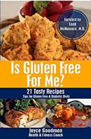 Is Gluten Free For Me? - 21 Tasty Recipes: Tips for Gluten Free & Diabetic Diets