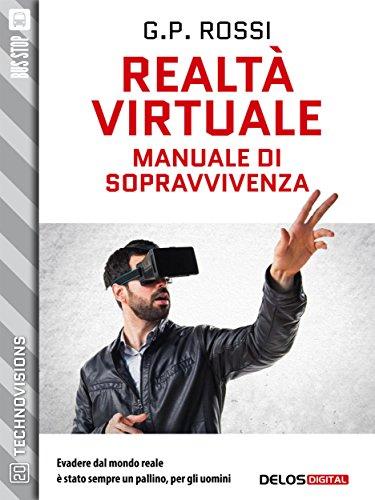 Realtà Virtuale - Manuale di sopravvivenza (TechnoVisions)