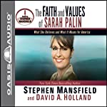 The Faith and Values of Sarah Palin | Stephen Mansfield,David A Holland