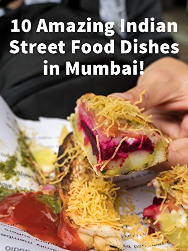 10 Amazing Indian Street Food Dishes in Mumbai